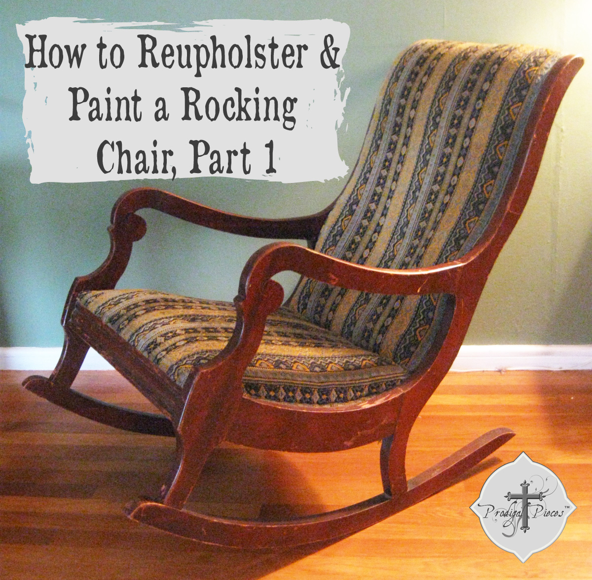 How To Reupholster & Paint A Rocking Chair Part 1 Prodigal Pieces. Full resolution‎  portraiture, nominally Width 1200 Height 1176 pixels, portraiture with #B55E16.