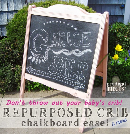 Don't Throw Out Your Baby's Crib! Repurpose It For Garden, Storage, or a Chalkboard Easel by Prodigal Pieces | prodigalpieces.com