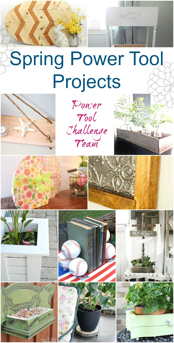 Power Tool Challenge Team Spring Themed DIY Projects