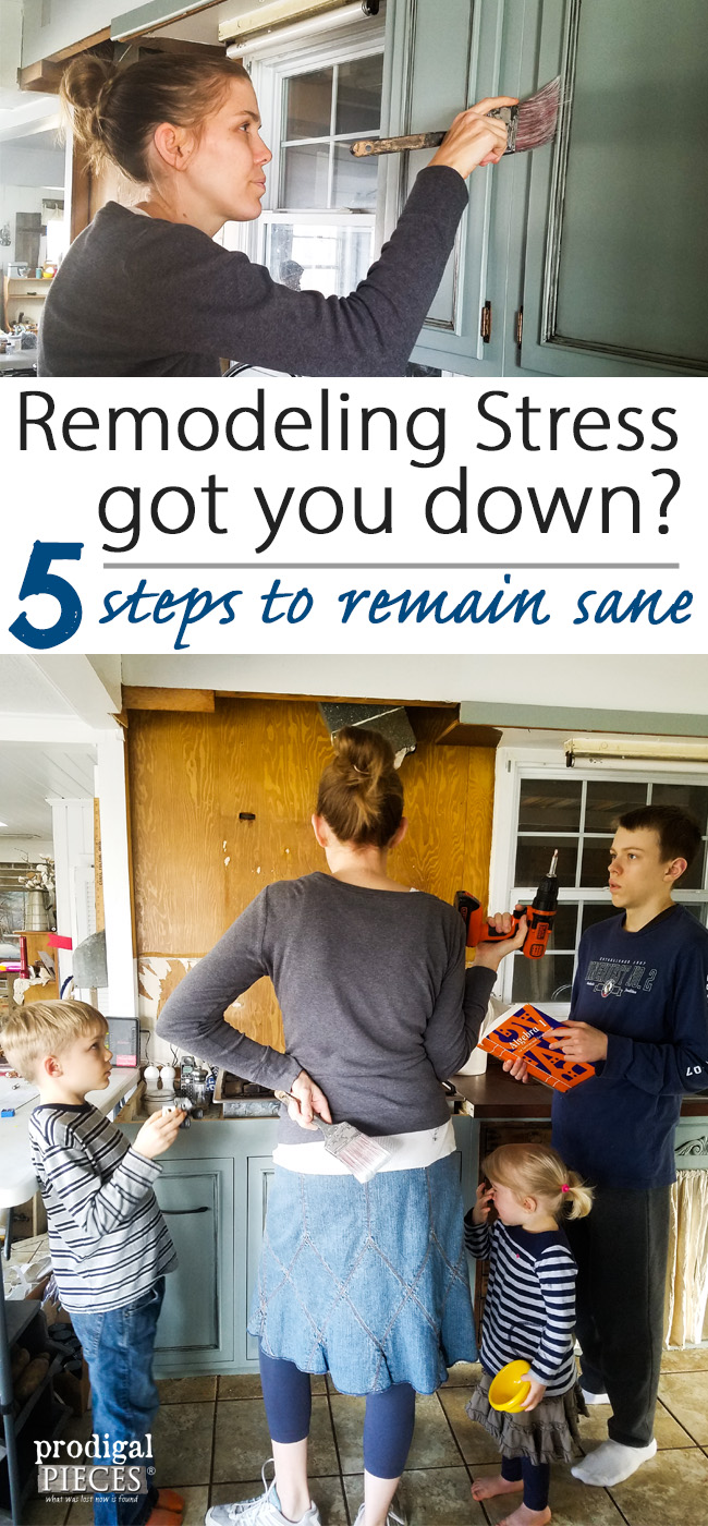 DIY not what you thought it would be? Remodeling Stress is real and we want to help! | Prodigal Pieces | prodigalpieces.com