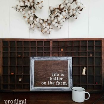 Life is Better on the Farm Sign by Prodigal Pieces | prodigalpieces.com