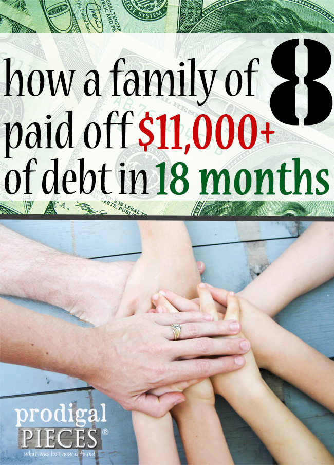 How a Family of 8 Paid off over $11,000 in Debt in 18 Months. Debt Free is the way to be. | prodigalpieces.com
