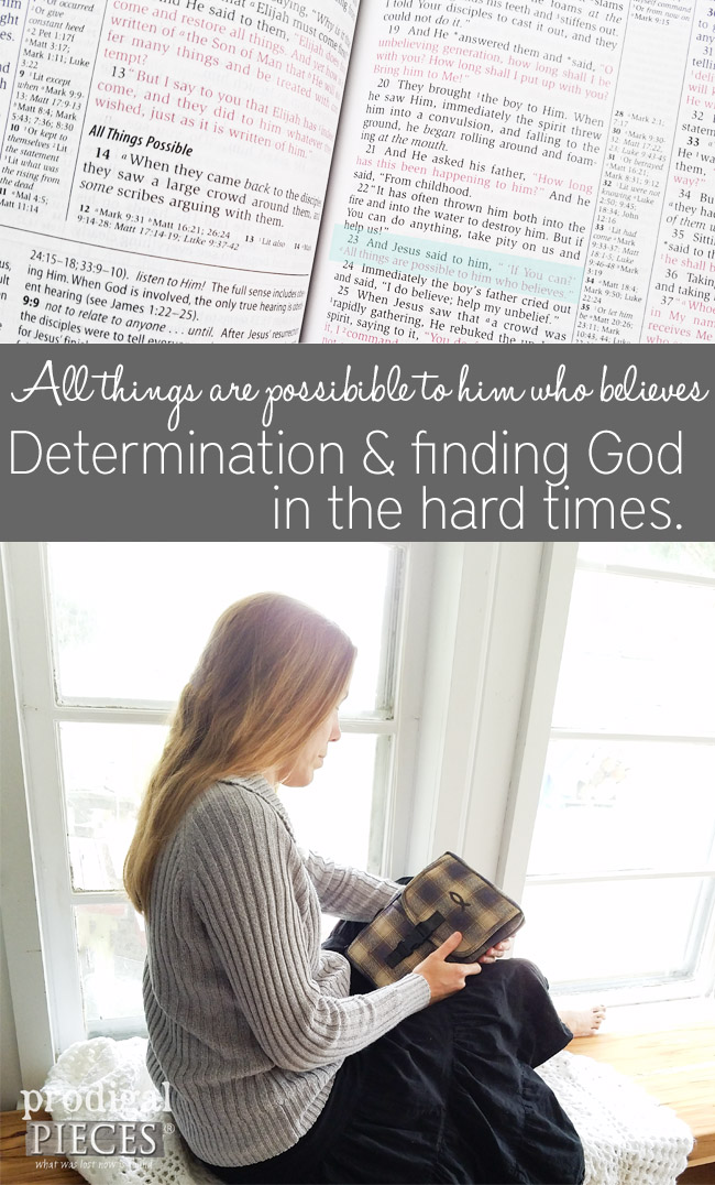 My story of determination and finding God in the hard times by Larissa Haynes of Prodigal Pieces | prodigalpieces.com