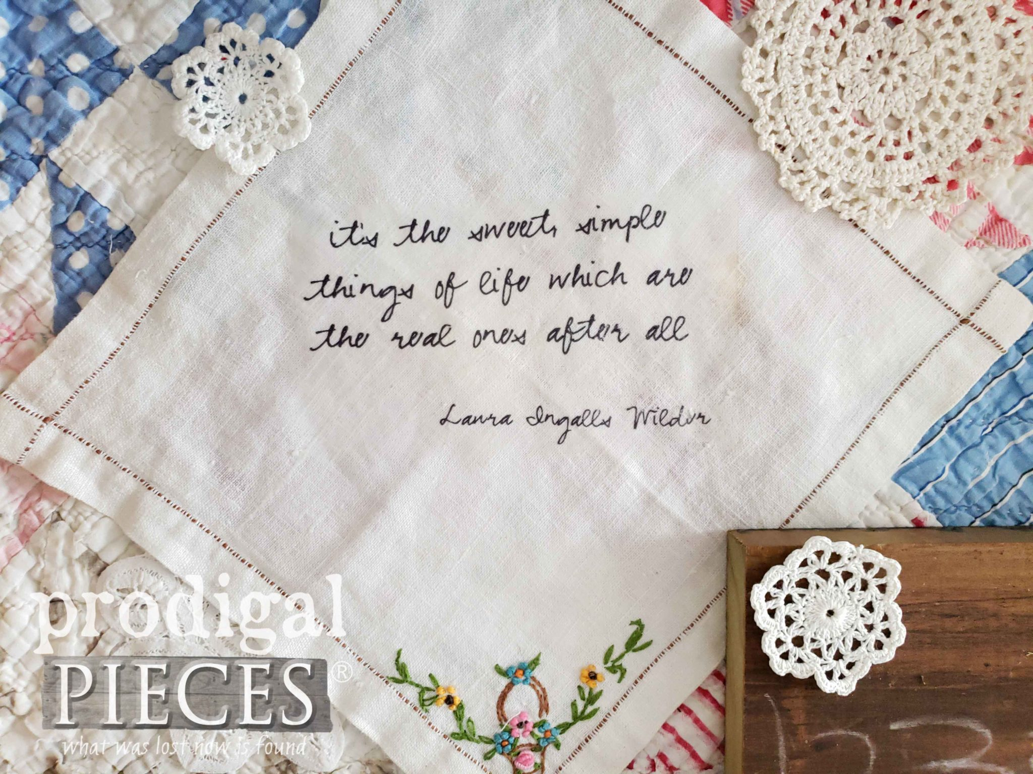 Upcycled Vintage Hankie with Quote from Laura Ingalls Wilder by Larissa of Prodigal Pieces | prodigalpieces.com