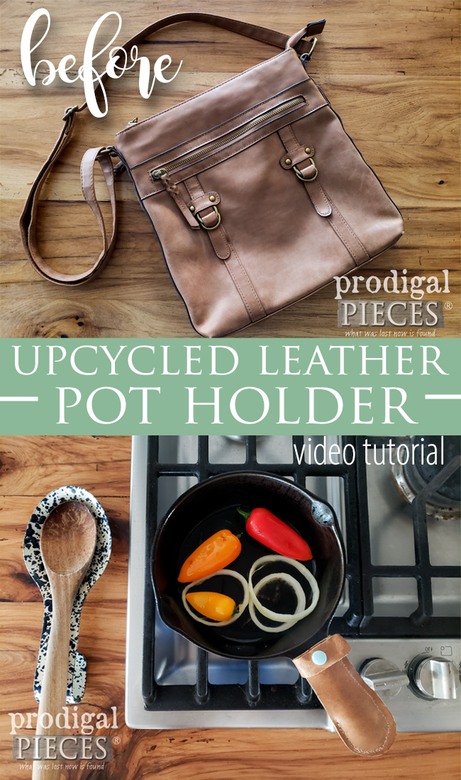 Don't toss that old leather purse. Check out this video tutorial how to create an upcycled leather pot holder for your kitchen arsenal | Head to prodigalpieces.com #prodigalpieces #diy #tutorial #crafts #sewing #handmade #farmhouse #cooking