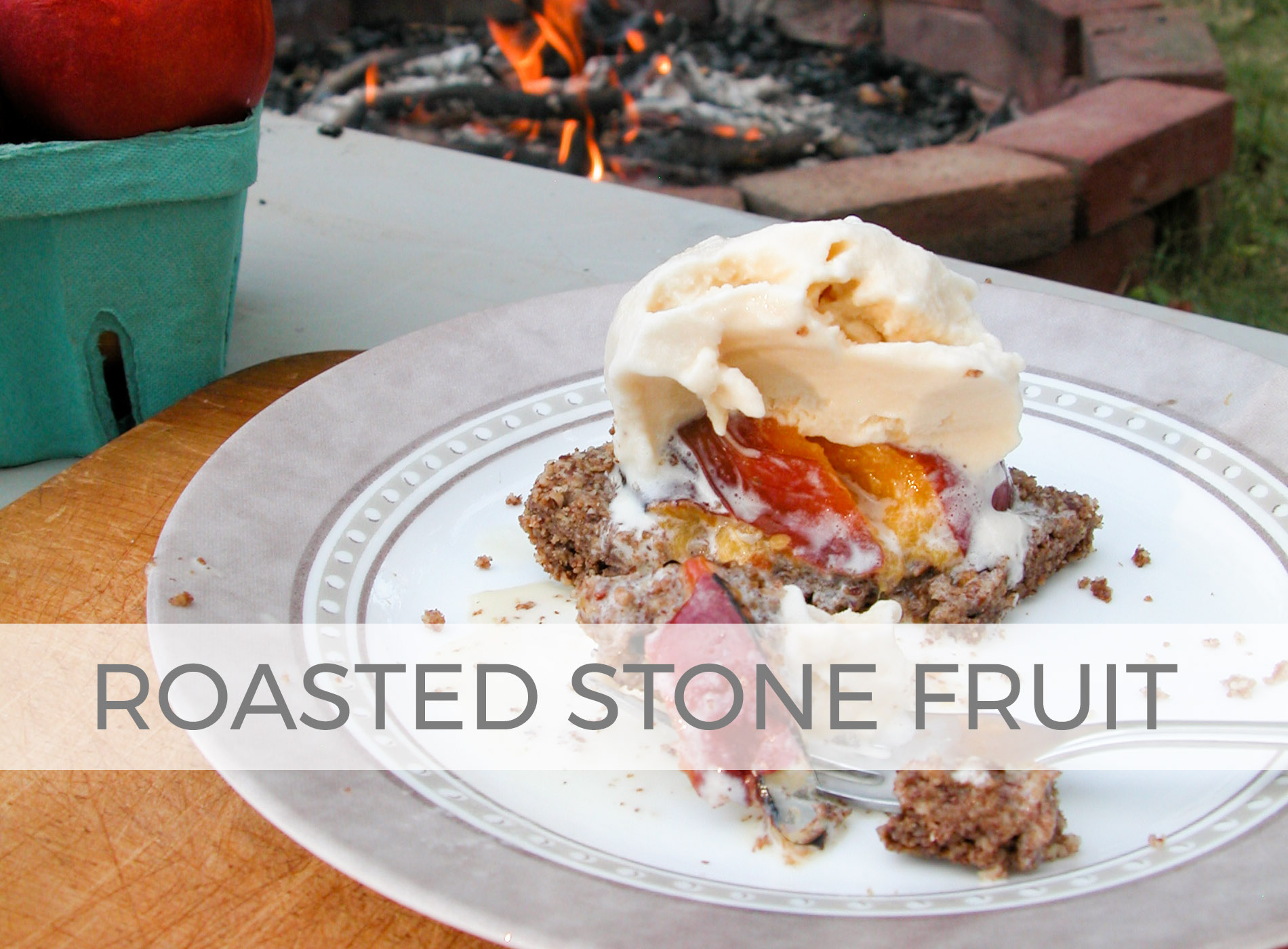Roasted Stone Fruit Dessert Recipe by Larissa of Prodigal Pieces | prodigalpieces.com