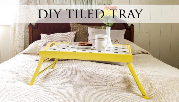 DIY Tiled Tray
