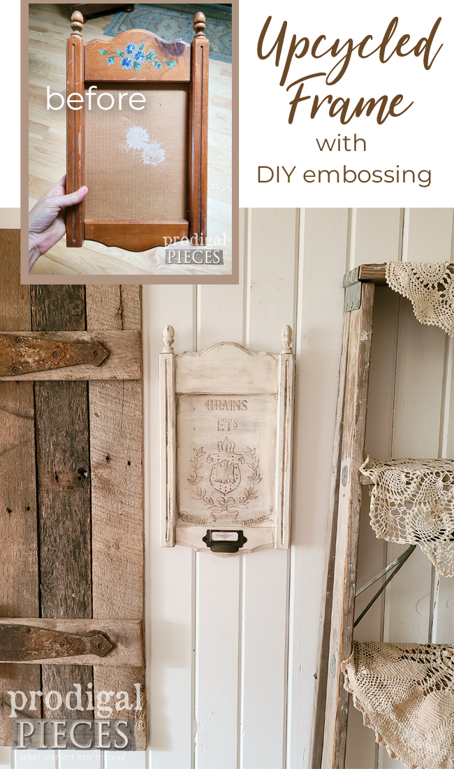 Grab that vintage frame and upcycle it with DIY embossing | Video tutorial by Larissa of Prodigal Pieces | prodigalpieces.com #prodigalpieces #farmhouse #diy #tutorial #crafts